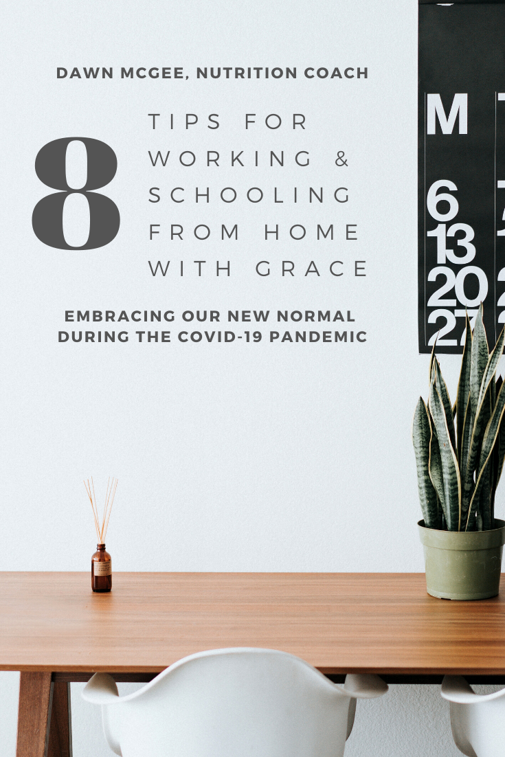 8 Tips For Working & Schooling From Home With Grace